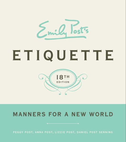 Emily Post's Etiquette: Manners For a New World