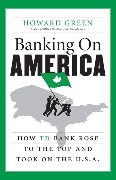 Banking on America: How TD Bank Rose to the Top and Took on the U.S.A.