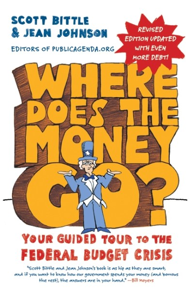 Where Does the Money Go?: Your Guided Tour to the Federal Budget Crisis Revised Edition